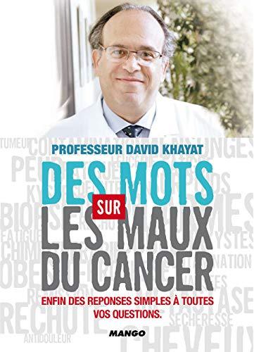 Des Mots sur les Maux du cancer: Pr David Khayat