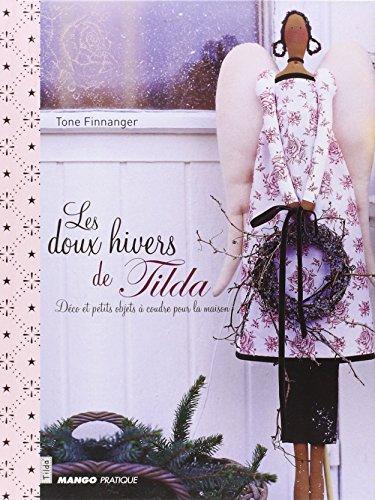 9782842708191: Les doux hivers de Tilda : Déco et petits objets à coudre pour la maison