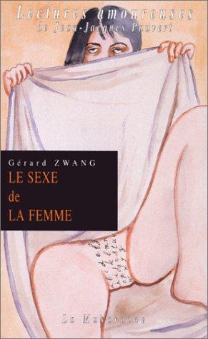 9782842710064: Le Sexe de la femme : Edition du Trentenaire (Lectures amoureuses)