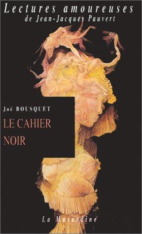 Le Cahier noir: Bousquet, Joë
