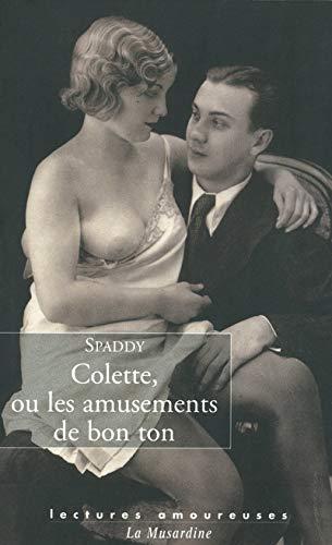 9782842710156: Colette, ou les amusements de bon ton (Lectures amoureuses)