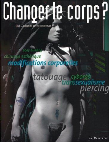 9782842710378: Changer le corps