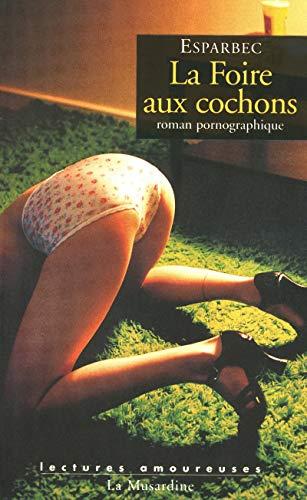 9782842712358: La Foire aux cochons (French Edition)