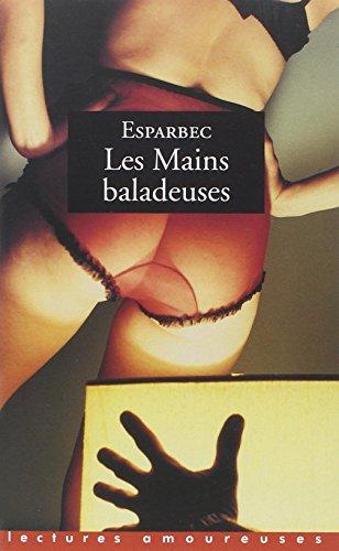 9782842712464: Les Mains baladeuses (French Edition)