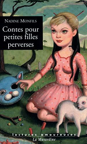 Contes pour petites filles perverses: Monfils, Nadine