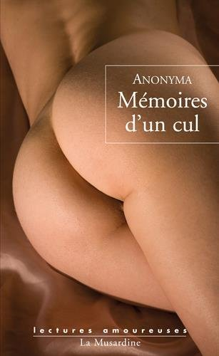 Mémoires d'un cul (Lectures amoureuses) (French Edition) (9782842713256) by Anonyme