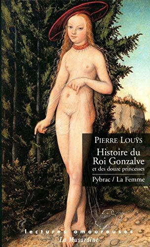 Histoire du Roi Gonzalve et des douze: Pierre Louÿs