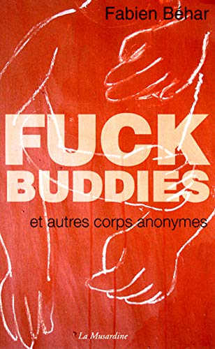 9782842715113: Fuck Buddies et autres corps anonymes