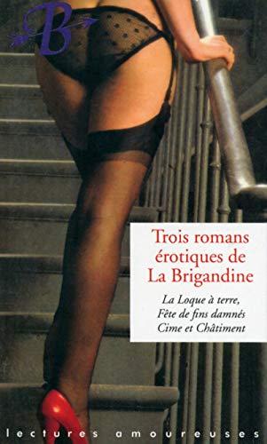 9782842718664: Trois romans érotiques de La Brigandine
