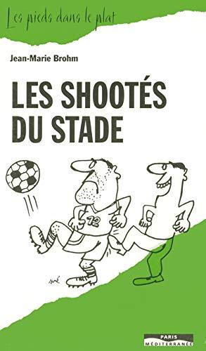 9782842720117: Les shootés du stade