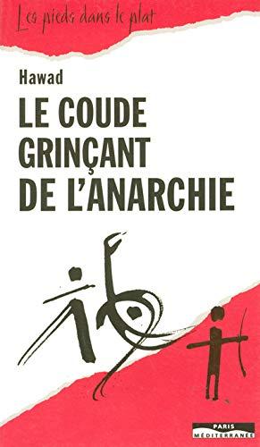 9782842720506: COUDE GRINCANT DE L ANARCHIE