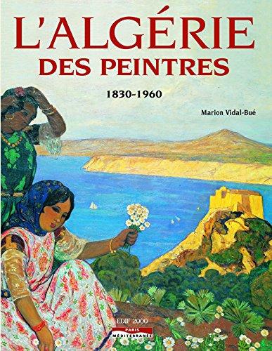 L'Algérie des Peintres: Vidal-Bu�, Marion