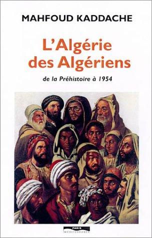 9782842721664: L'Algérie des Algériens, de la Préhistoire à 1954