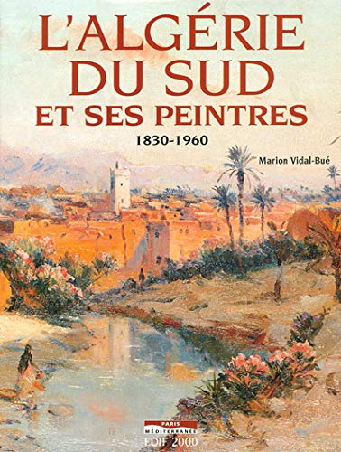 9782842721756: L'Algérie du sud et ses peintres