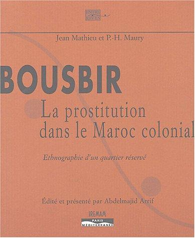 Bousbir : La prostitution à Casablanca: Jean Mathieu, P. H. Maury