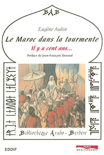 Le Maroc dans la tourmente, 1902-1903: Eug�ne Aubin
