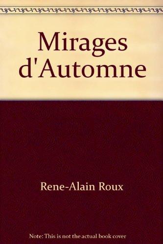 Mirages d'Automne: Rene-Alain Roux