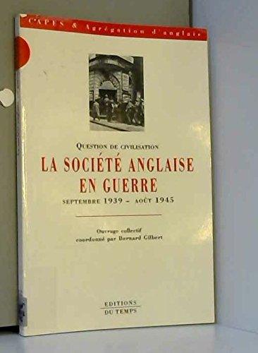 9782842740047: Question de civilisation : La société anglaise en guerre, septembre 1939 - août 1945