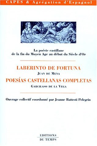 9782842740139: La poésie castillane de la fin du Moyen Age au début du Siècle d'Or: Laberinto de fortuna : Juan de Mena : Poesias castellanas completas : Garcilaso de la Vega