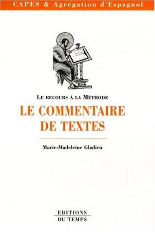 9782842740610: LE COMMENTAIRE DE TEXTES. CAPES & Agr�gation d'espagnol (Le recours a la methode)