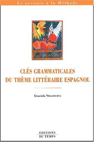 9782842741679: Cles grammaticales du thème litteraire espagnol