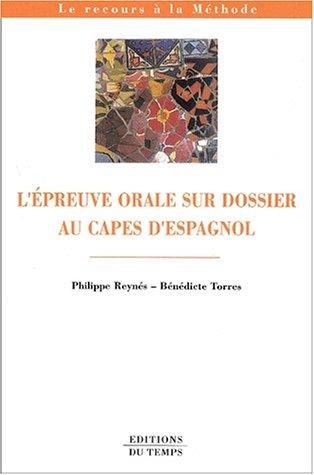 9782842742287: L'épreuve orale sur dossier au CAPES d'espagnol (Le recours a la methode)