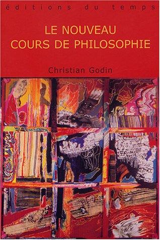 Le nouveau cours de philosophie: Godin, Christian