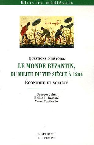 9782842743581: Le monde byzantin du milieu du VIIIe si�cle � 1204 : Economie et soci�t�