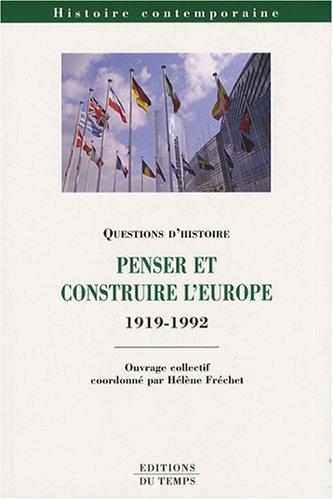 9782842743987: Penser et construire l'Europe (1912-1992)