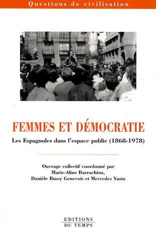9782842743994: Femmes et démocratie : Les Espagnoles dans l'espace public (1868-1978)