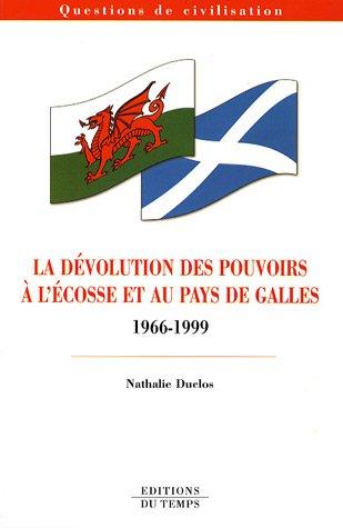 9782842744113: La d�volution des pouvoirs � l'Ecosse et au Pays de Galles 1966-1999