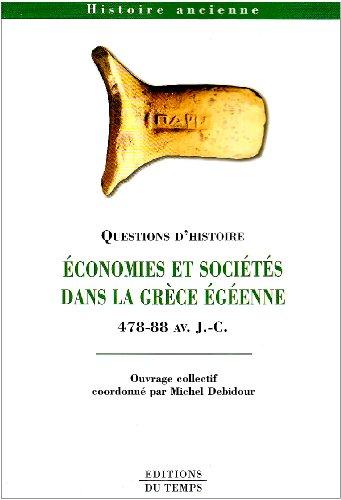 ÉCONOMIES ET SOCIÉTÉS DANS LA GRÈCE ÉGÉENNE: Grèce / AUBERGER