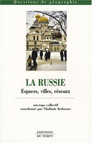 9782842744175: La Russie : Espaces, villes, réseaux
