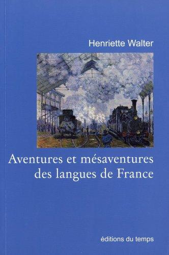9782842744663: Aventures et m�saventures des langues de France