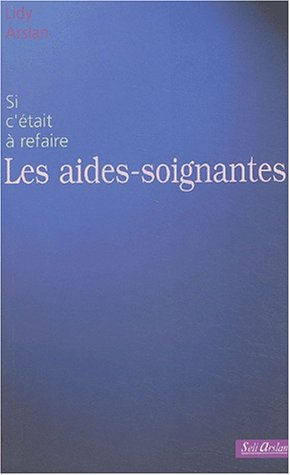 9782842760892: Les aides-soignantes (French Edition)