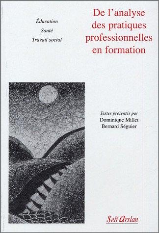 9782842761127: De l'analyse des pratiques professionnelles en formation : Education Sant� Travail social