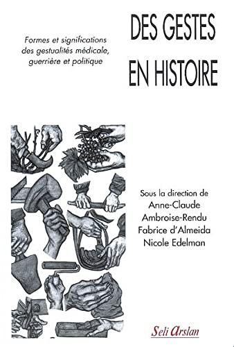9782842761233: Des gestes en histoire (French Edition)