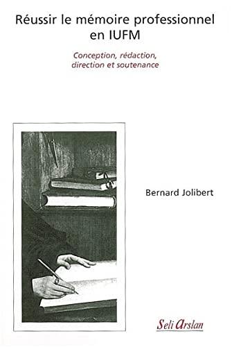 9782842761271: R�ussir le m�moire professionnel en IUFM : Conception, r�daction, direction et soutenance