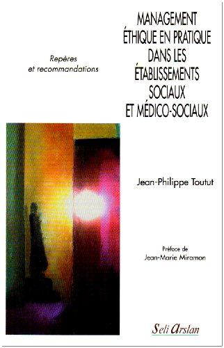 MANAGEMENT ETHIQUE PRAT ETABL MEDIC SOCI: TOUTUT