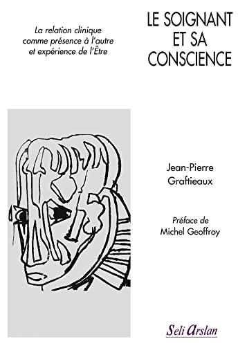 SOIGNANT ET SA CONSCIENCE -LE-: GRAFTIEAUX