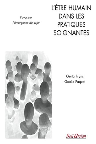 ETRE HUMAIN DANS LES PRATIQUES SOIGNANTE: FRYNS PAQUET
