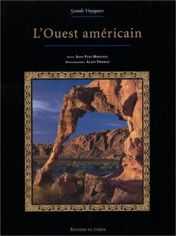 L'Ouest américain (Grands voyageurs): Jean-Yves Montagu; Alain