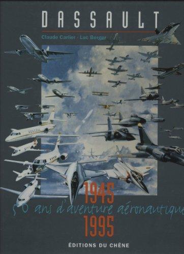 9782842770099: Dassault, 50 Ans D'aventure A�ronautique-1945-1995