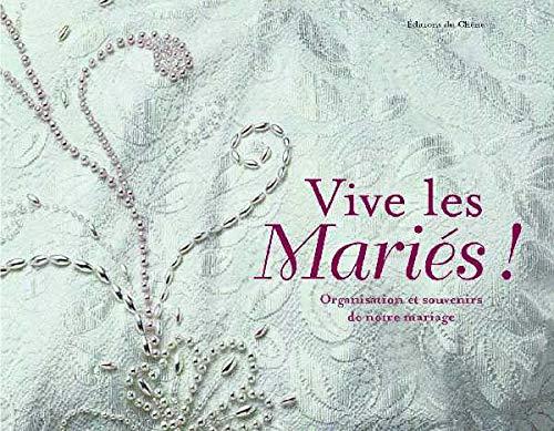 9782842770303: Vive les Mariés. Organisation et souvenirs de notre mariage