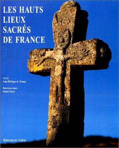 9782842770402: Les hauts lieux sacrés de France