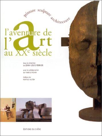9782842771812: L'aventure de l'art au XXe siècle : Peinture, sculpture, architecture