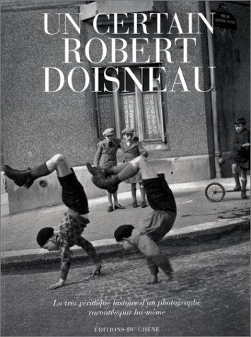 9782842771911: Un certain Robert Doisneau : la très véridique histoire d'un photographe racontée par lui-même