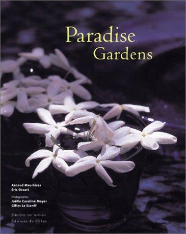 Paradise Gardens: Arnaud Maurieres; Eric Ossart; Photographer-Joelle Caroline Mayer; ...