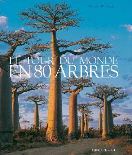 9782842774455: Le Tour du monde en 80 arbres