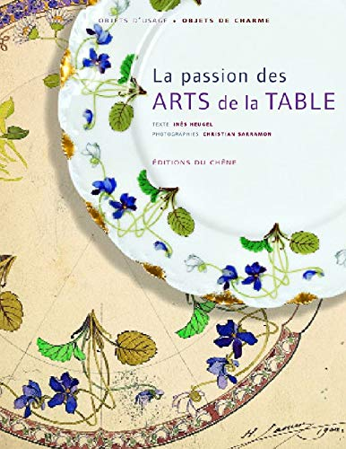 9782842775599: La passion des Arts de la Table (Relié)